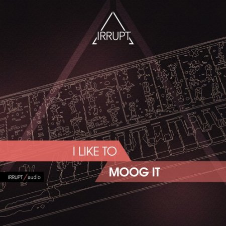Irrupt Audio I Like To Moog It