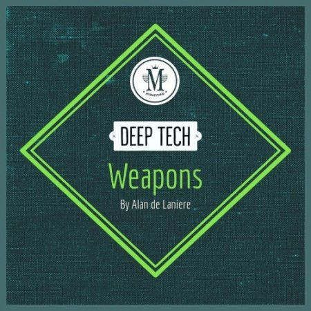 Mycrazything Sounds Deep Tech Weapons By Alan de Laniere