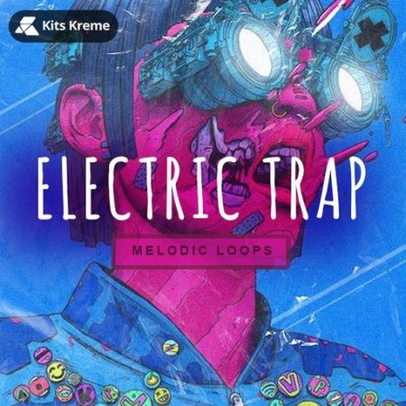 Kits Kreme Electric Trap Melodic Loops