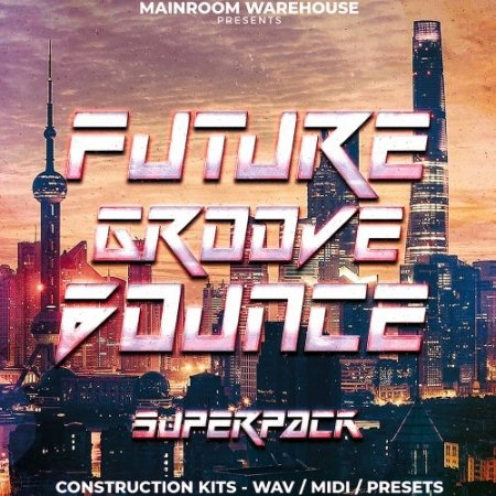 Mainroom Warehouse Future Groove Bounce Superpack