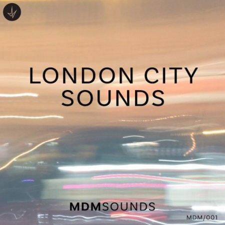 MDM Sounds London City Sounds