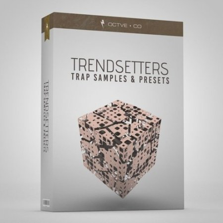 OCTVE.CO - Trendsetters - Trap Samples and Presets