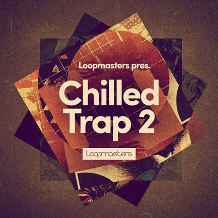 Loopmasters - Chilled Trap 2