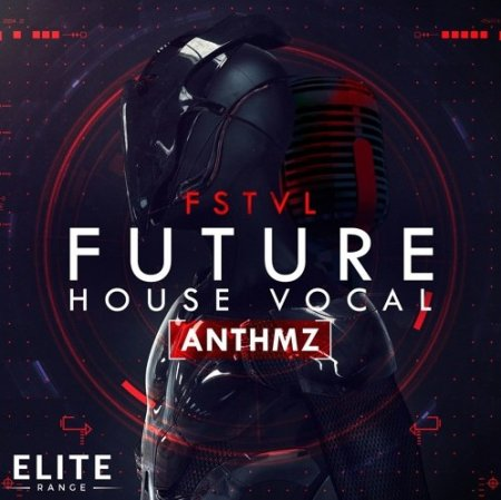 Mainroom Warehouse FSTVL Future House Vocal ANTHMZ
