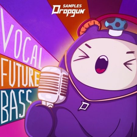Dropgun Samples Vocal Future Bass
