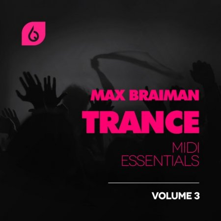 Freshly Squeezed Samples Max Braiman Trance MIDI Essentials Vol 3