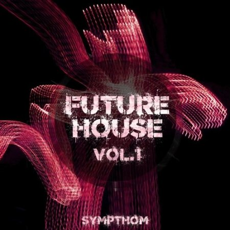 Sympthom Future House Volume 1