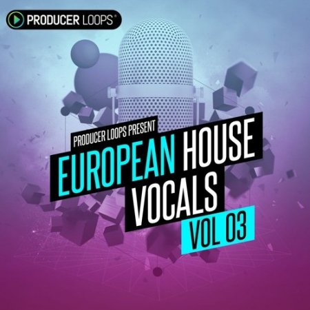 Producer Loops European House Vocals Vol 3