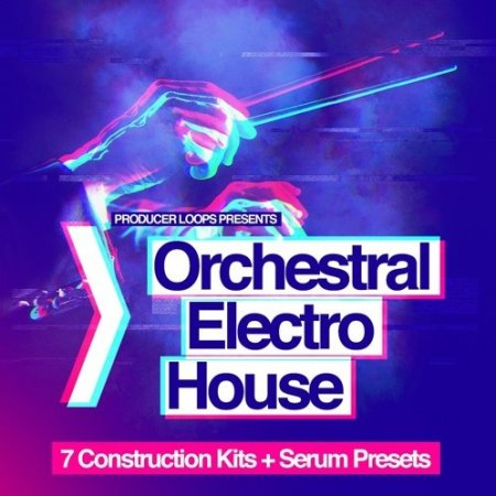 Producer Loops Orchestral Electro House