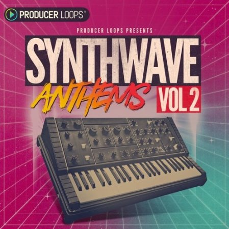 Producer Loops Synthwave Anthems Vol 2
