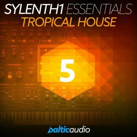 Baltic Audio - Sylenth1 Essentials Vol 5: Tropical House