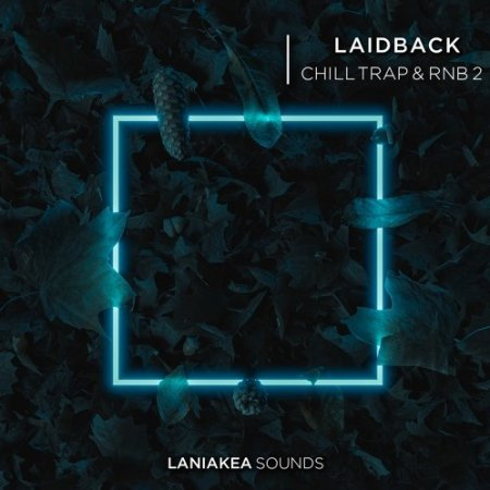 Laniakea Sounds Laidback Chill Trap & RnB 2