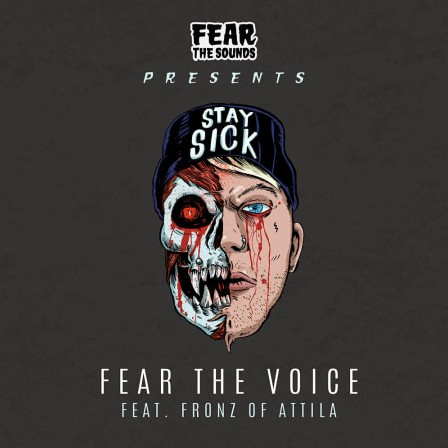 Splice Fear The Sounds Presents Fear The Voice ft. Fronz of Attila