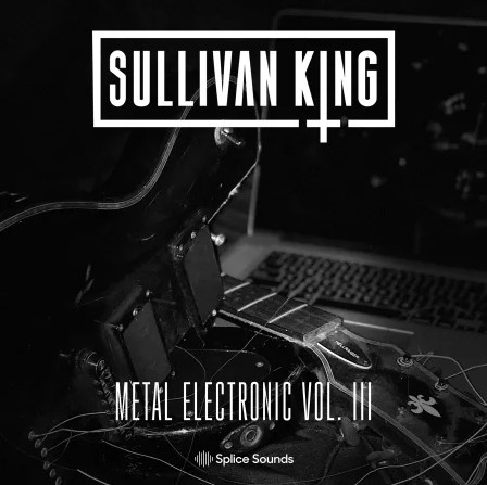 Splice Sounds Sullivan King Metal Electronic 3
