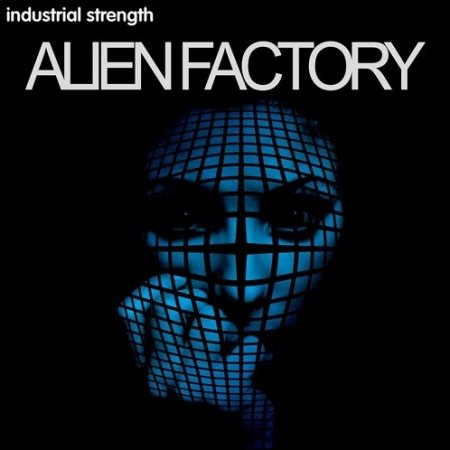 Industrial Strength Alien Factory