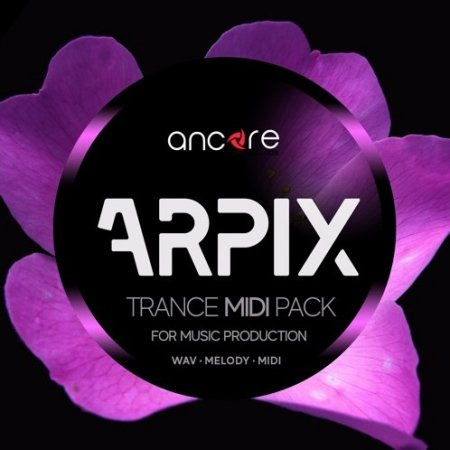Ancore Sounds ARPIX Trance MIDI Producer Pack