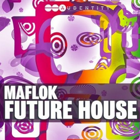 Audentity Records Maflok Future House