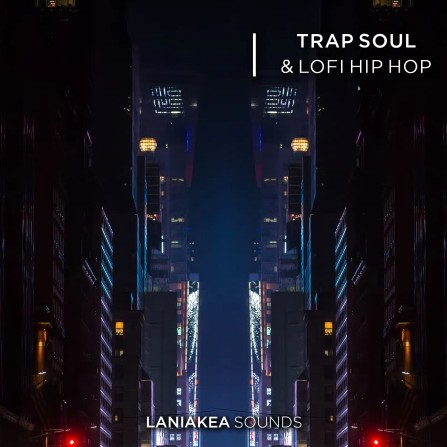 Laniakea Sounds Trap Soul and Lofi Hip Hop