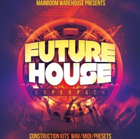 Mainroom Warehouse Future House Superpack