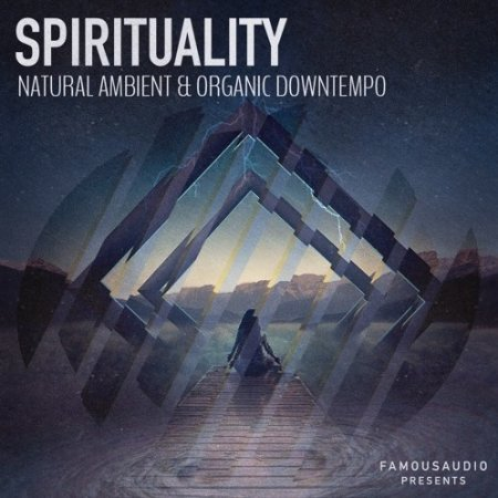 Famous Audio Spirituality - Natural Ambient & Organic Downtempo