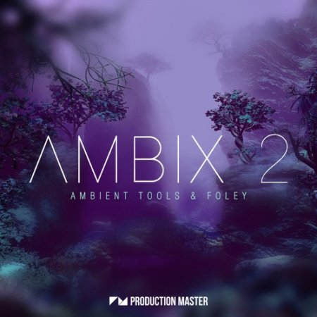 Production Master Ambix 2 - Ambient Tools & Foley
