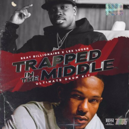 Lex Luger x Beat Billionaire – Trapped In The Middle Drum Kit