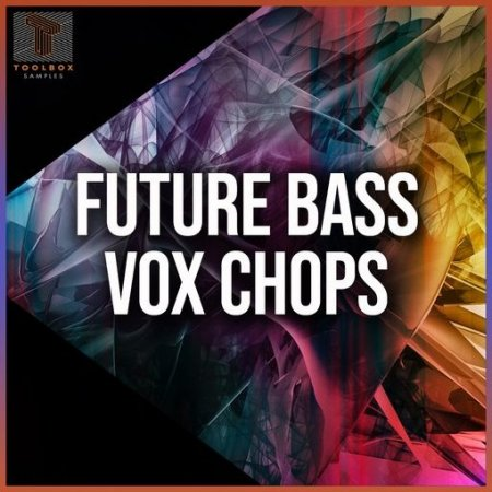 Toolbox Samples Future Bass Vox Chops
