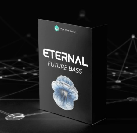 EDM Templates ETERNAL - Future Bass Bundle