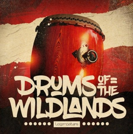 Loopmasters Drums Of The Wildlands