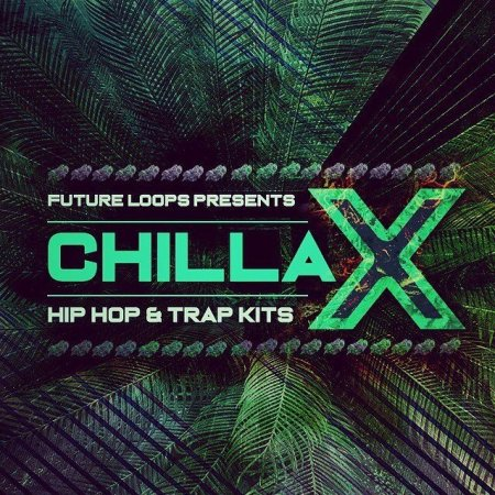 Future Loops Chillax - Hip Hop And Trap Kits