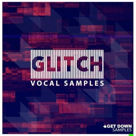 Get Down Samples Glitch Vocal Samples Vol 1