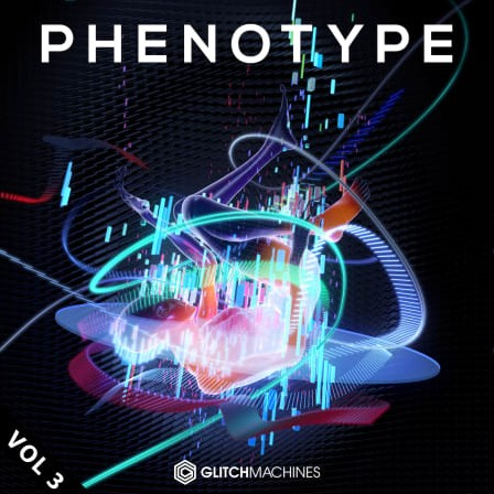 Glitchmachines Phenotype Vol. 3