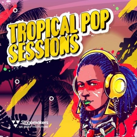 Singomakers Tropical Pop Sessions