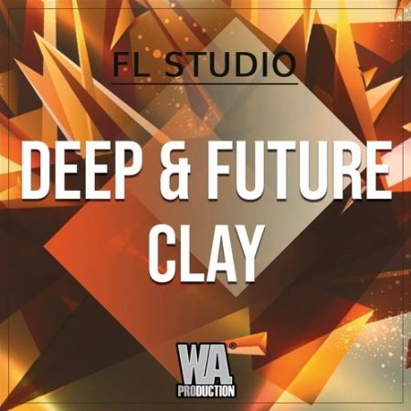 W. A. ​​Production Future & Deep Clay FL Studio Template
