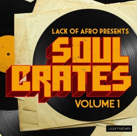 Loopmasters Lack Of Afro - Soul Crates Vol 1
