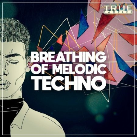 True Samples Breathing Of Melodic Techno